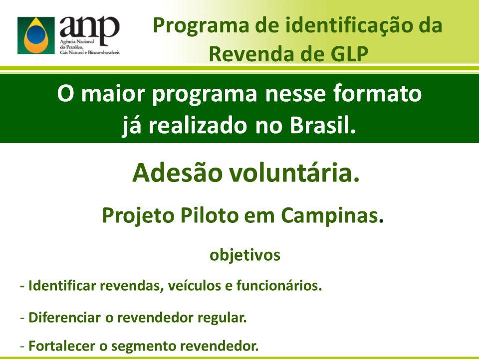 Programa de identificação da Revenda de GLP Adesão voluntária. Projeto Piloto em Campinas. objetivos - Identificar revendas, veículos e funcionários.