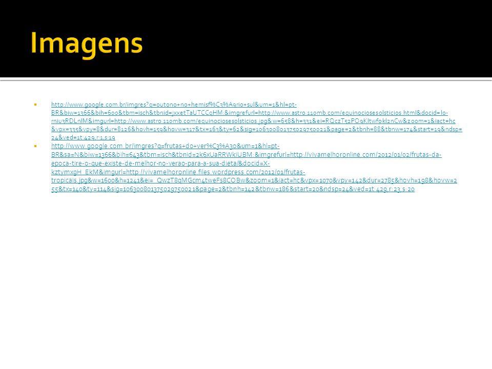  http://www.google.com.br/imgres?q=outono+no+hemisf%C3%A9rio+sul&um=1&hl=pt- BR&biw=1366&bih=600&tbm=isch&tbnid=jxxetTaUTCCqHM:&imgrefurl=http://www.