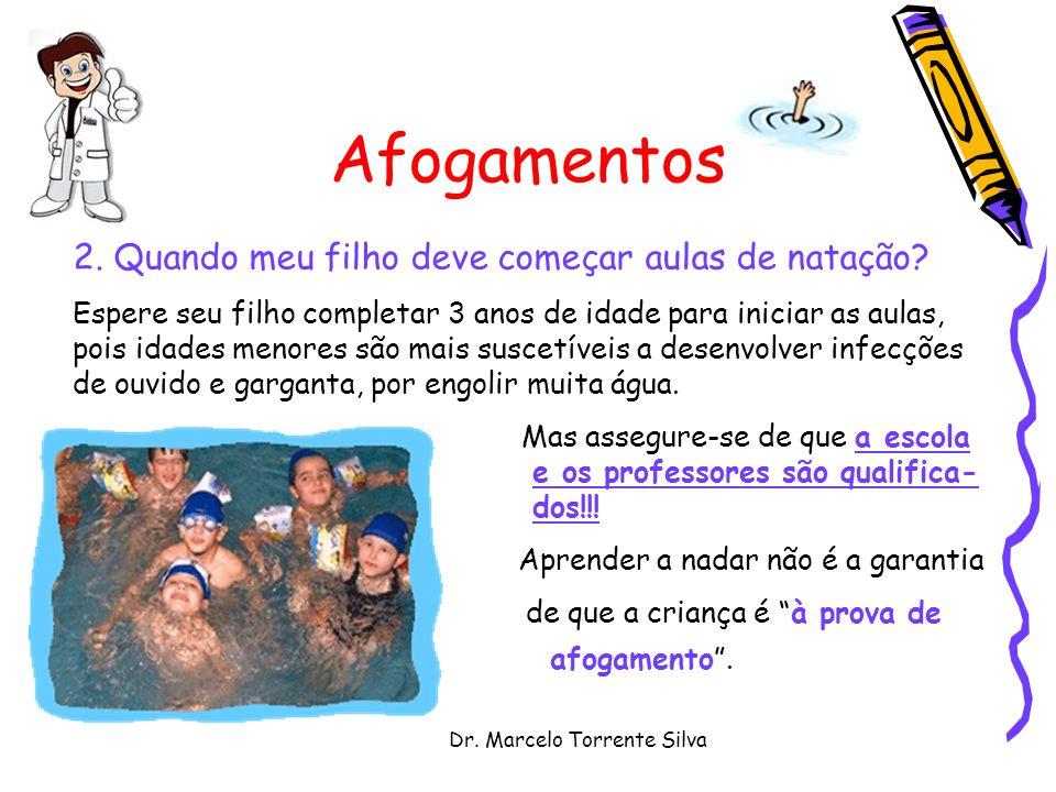 Dr. Marcelo Torrente Silva Afogamentos 2. Quando meu filho deve começar aulas de natação? Espere seu filho completar 3 anos de idade para iniciar as a