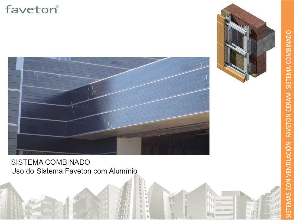 SISTEMA COMBINADO Uso do Sistema Faveton com Alumínio
