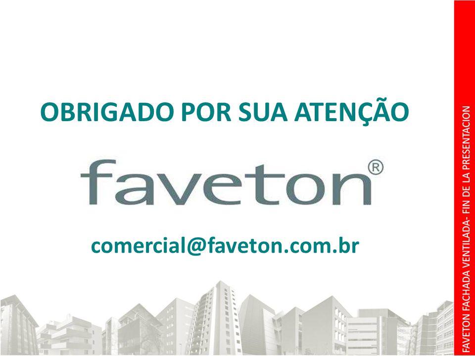 OBRIGADO POR SUA ATENÇÃO comercial@faveton.com.br