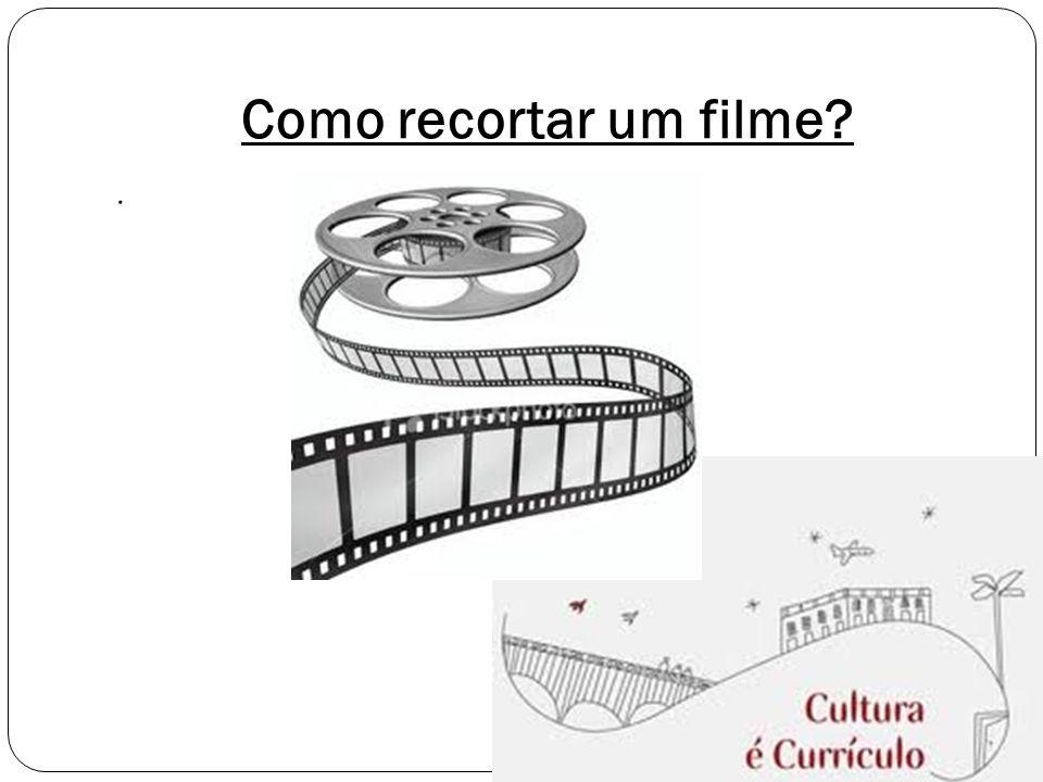 Como recortar um filme?.