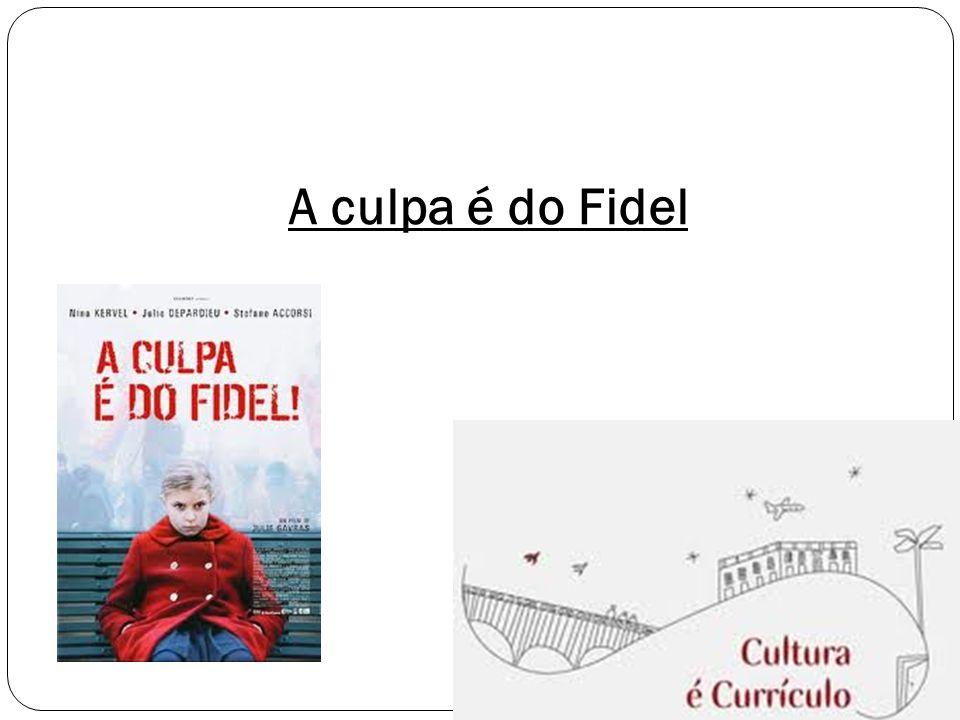 A culpa é do Fidel
