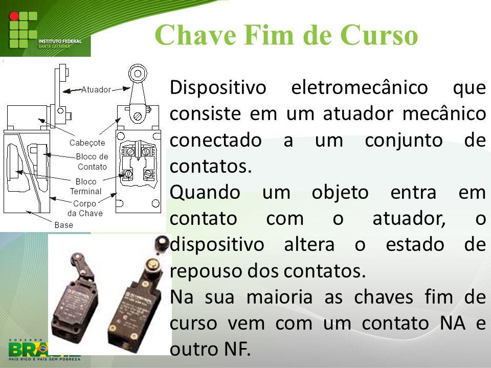Chave Fim de Curso Dispositivo eletromecânico que consiste em um atuador mecânico conectado a um conjunto de contatos. Quando um objeto entra em conta