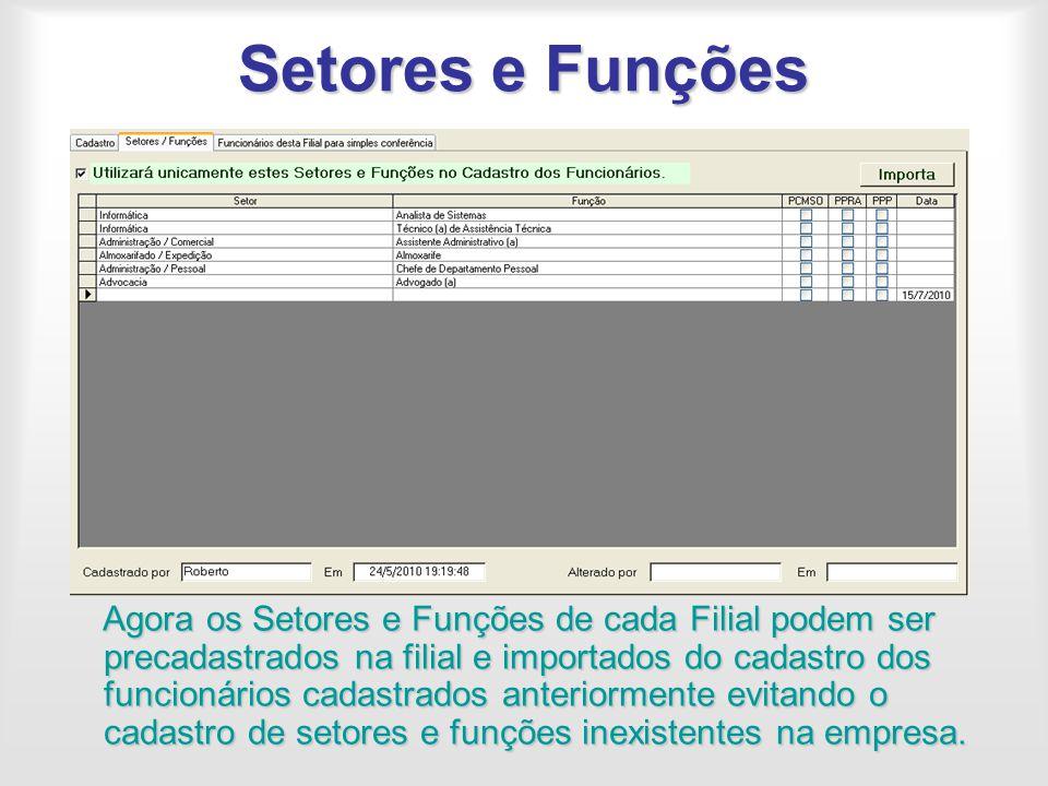 Setores e Funções Agora os Setores e Funções de cada Filial podem ser precadastrados na filial e importados do cadastro dos funcionários cadastrados a