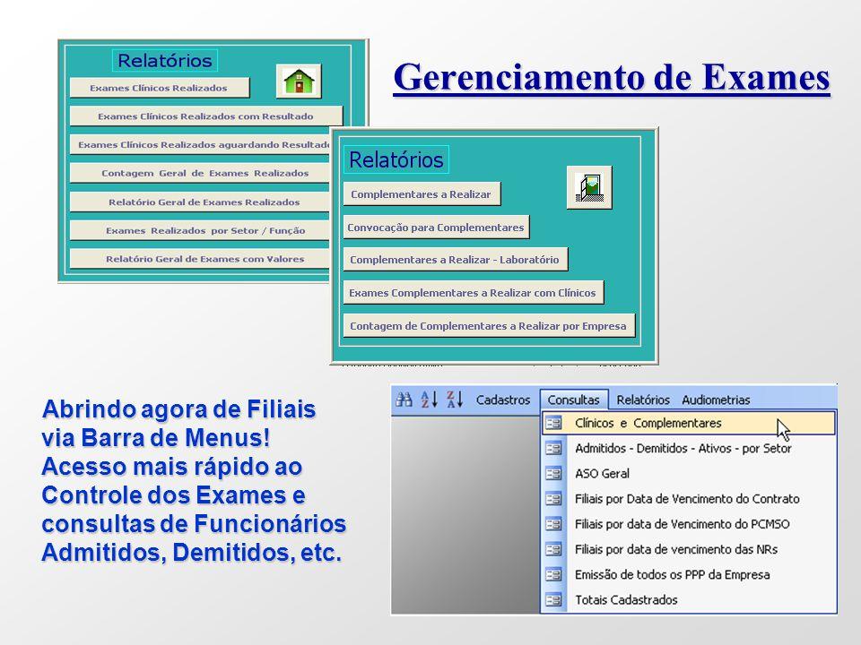 Gerenciamento de Exames Abrindo agora de Filiais via Barra de Menus! Acesso mais rápido ao Controle dos Exames e consultas de Funcionários Admitidos,