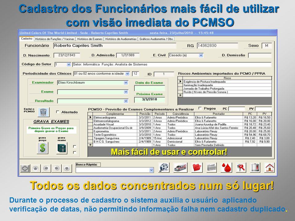 Cadastro dos Funcionários mais fácil de utilizar com visão imediata do PCMSO Todos os dados concentrados num só lugar! Mais fácil de usar e controlar!
