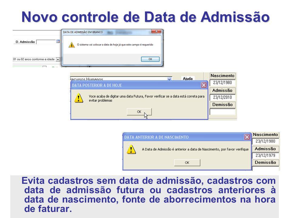 Novo controle de Data de Admissão Evita cadastros sem data de admissão, cadastros com data de admissão futura ou cadastros anteriores à data de nascim
