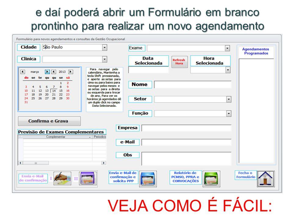 e daí poderá abrir um Formulário em branco prontinho para realizar um novo agendamento VEJA COMO É FÁCIL: