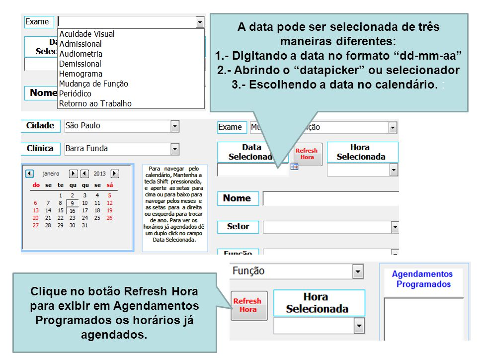 """A data pode ser selecionada de três maneiras diferentes: 1.- Digitando a data no formato """"dd-mm-aa"""" 2.- Abrindo o """"datapicker"""" ou selecionador 3.- Esc"""