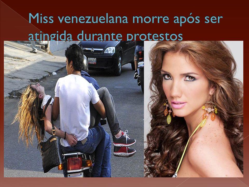 A Miss Turismo 2013 morreu após ser atingida na cabeça durante as manifestações na cidade de Valência, no norte da Venezuela.  Carmona foi atingida
