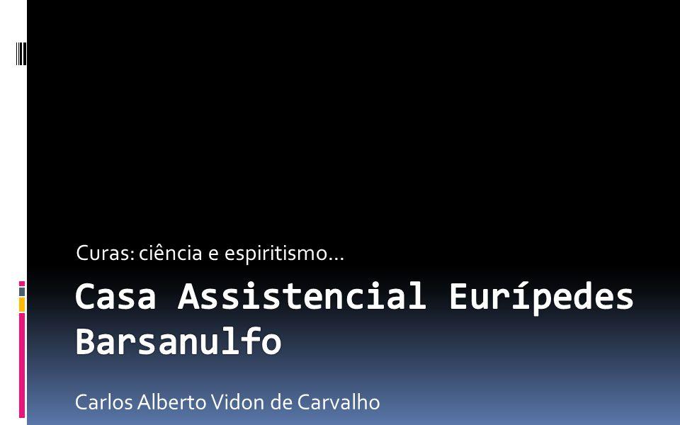 Curas: ciência e espiritismo... Carlos Alberto Vidon de Carvalho