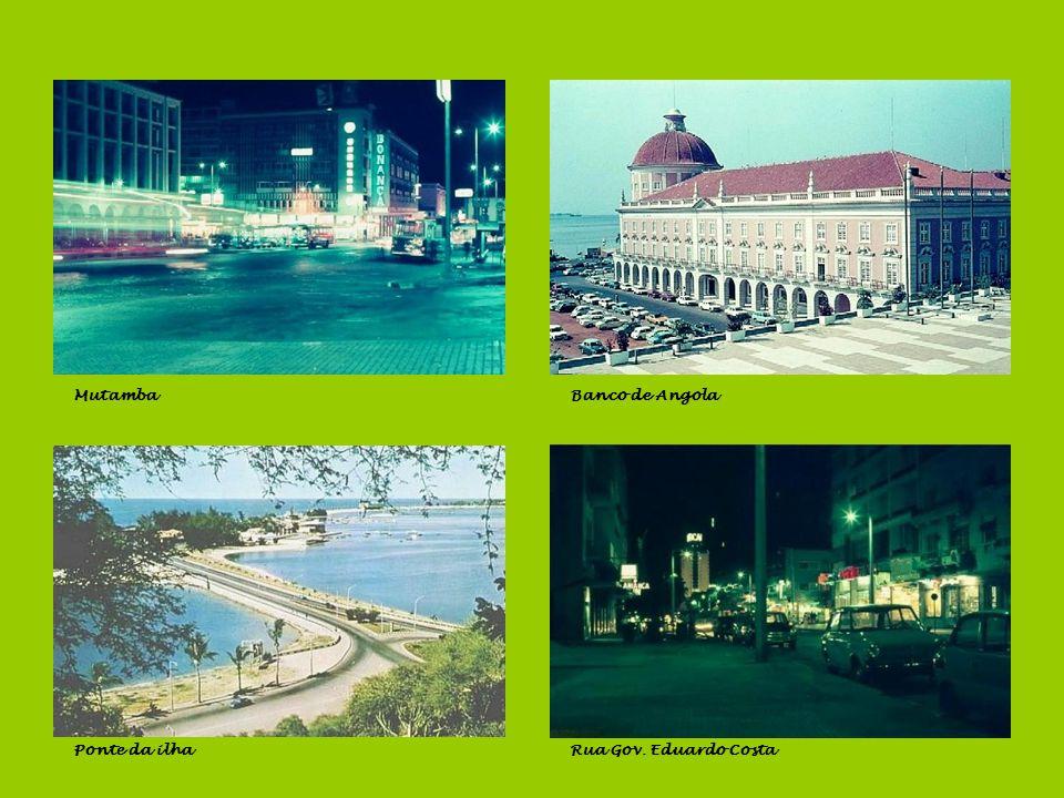Praia da Ilha e KussunguilaRestinga e Clube Nun'Alvares Baía de LuandaDa Fortaleza para a cidade