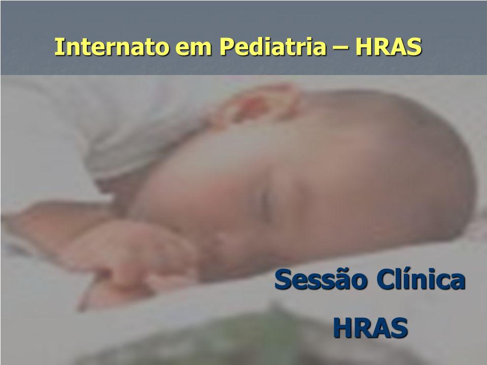 Internato em Pediatria – HRAS Sessão Clínica HRAS
