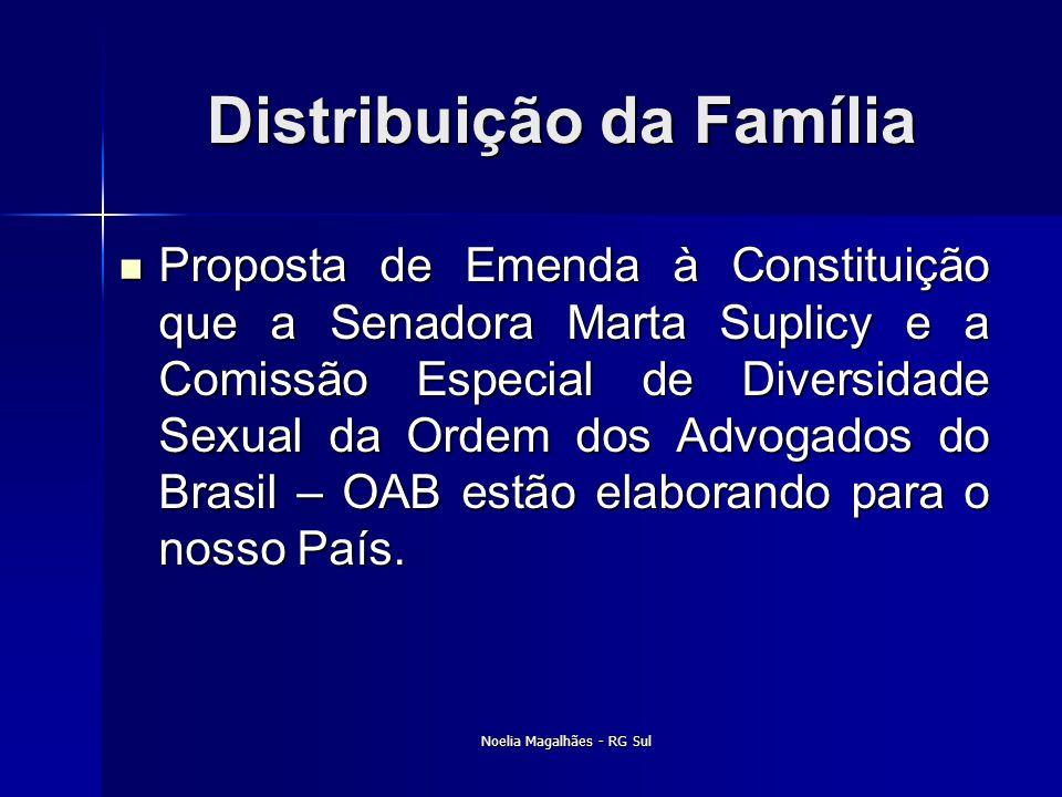 Distribuição da Família  Proposta de Emenda à Constituição que a Senadora Marta Suplicy e a Comissão Especial de Diversidade Sexual da Ordem dos Advo