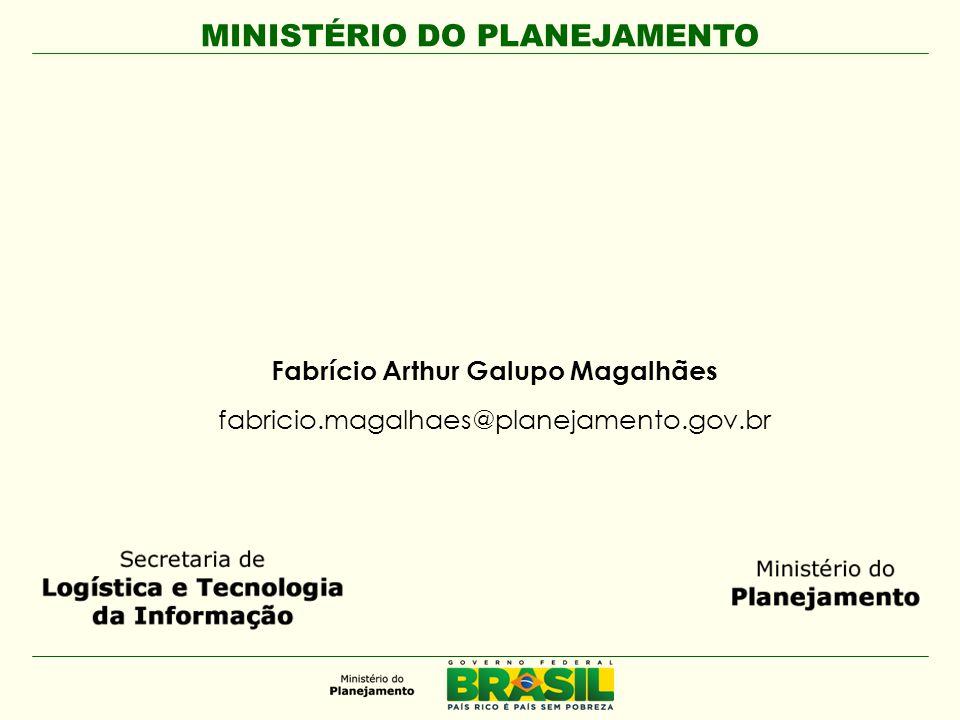 Fabrício Arthur Galupo Magalhães fabricio.magalhaes@planejamento.gov.br