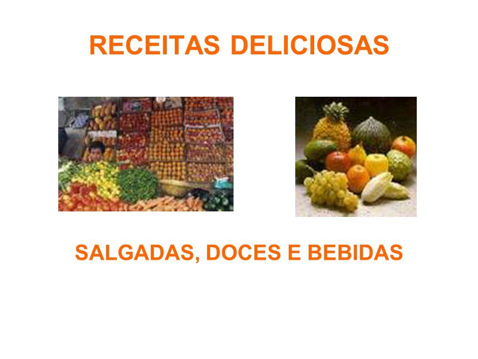 RECEITAS DELICIOSAS SALGADAS, DOCES E BEBIDAS