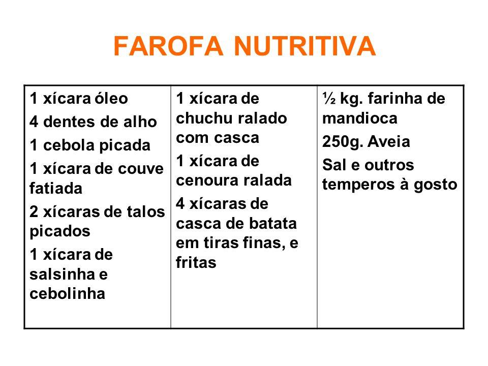 FAROFA NUTRITIVA 1 xícara óleo 4 dentes de alho 1 cebola picada 1 xícara de couve fatiada 2 xícaras de talos picados 1 xícara de salsinha e cebolinha