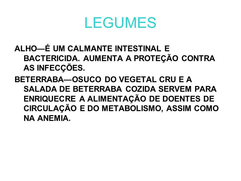 LEGUMES ALHO—É UM CALMANTE INTESTINAL E BACTERICIDA.