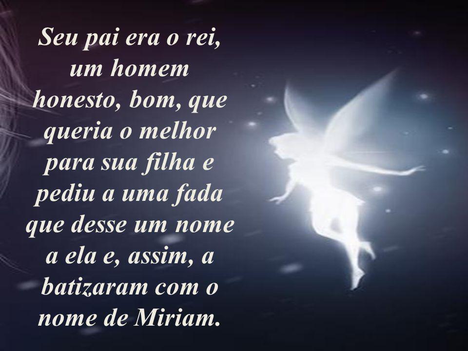 Agora tenho outra notícia de você, minha querida e amada Miriam.