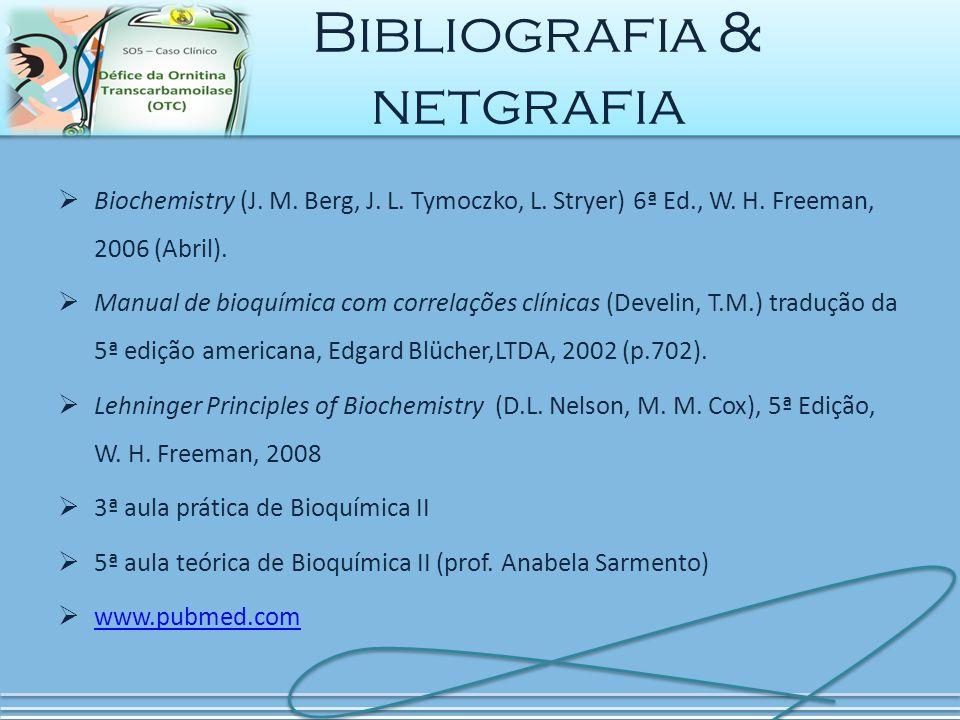  Biochemistry (J. M. Berg, J. L. Tymoczko, L. Stryer) 6ª Ed., W. H. Freeman, 2006 (Abril).  Manual de bioquímica com correlações clínicas (Develin,