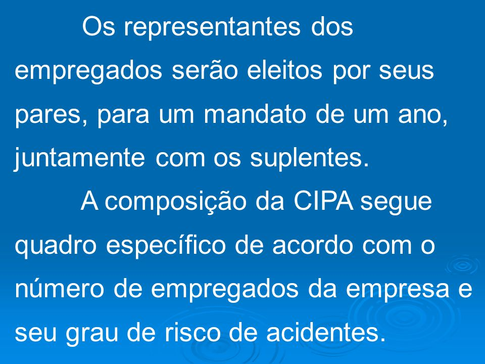 O objetivo da CIPA é observar e relatar condições de risco nos ambientes de trabalho e solicitar medidas para reduzir, até eliminar, os riscos existen