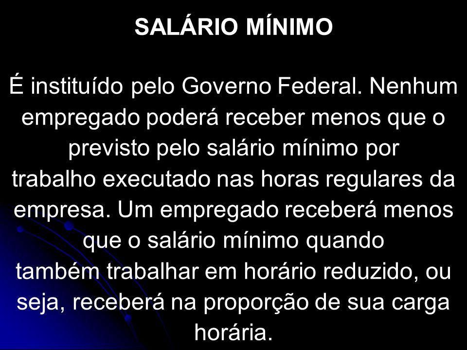 SALÁRIO É a remuneração devida pelo empregador ao empregado pela prestação de serviços do último, em decorrência de um contrato de trabalho, sendo ina