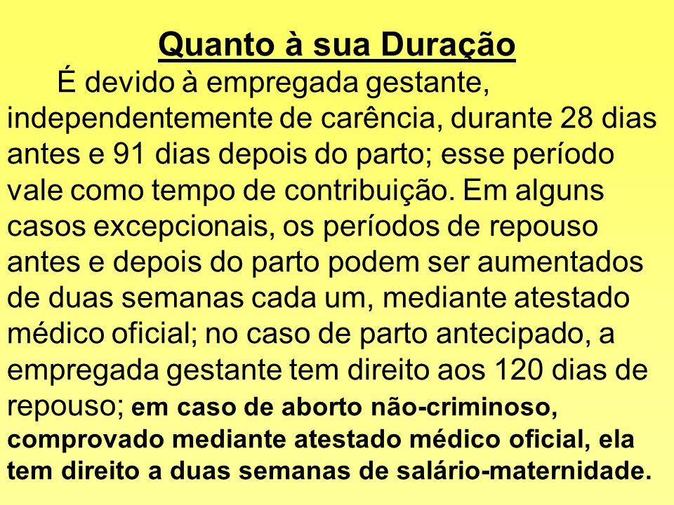 Quanto à Localidade de Recebimento doSalário-Maternidade O salário-maternidade é pago pela empresa, a qual se ressarci do valor despendido na guia de