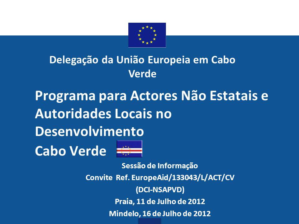 Programa para Actores Não Estatais e Autoridades Locais no Desenvolvimento Cabo Verde Sessão de Informação Convite Ref. EuropeAid/133043/L/ACT/CV (DCI