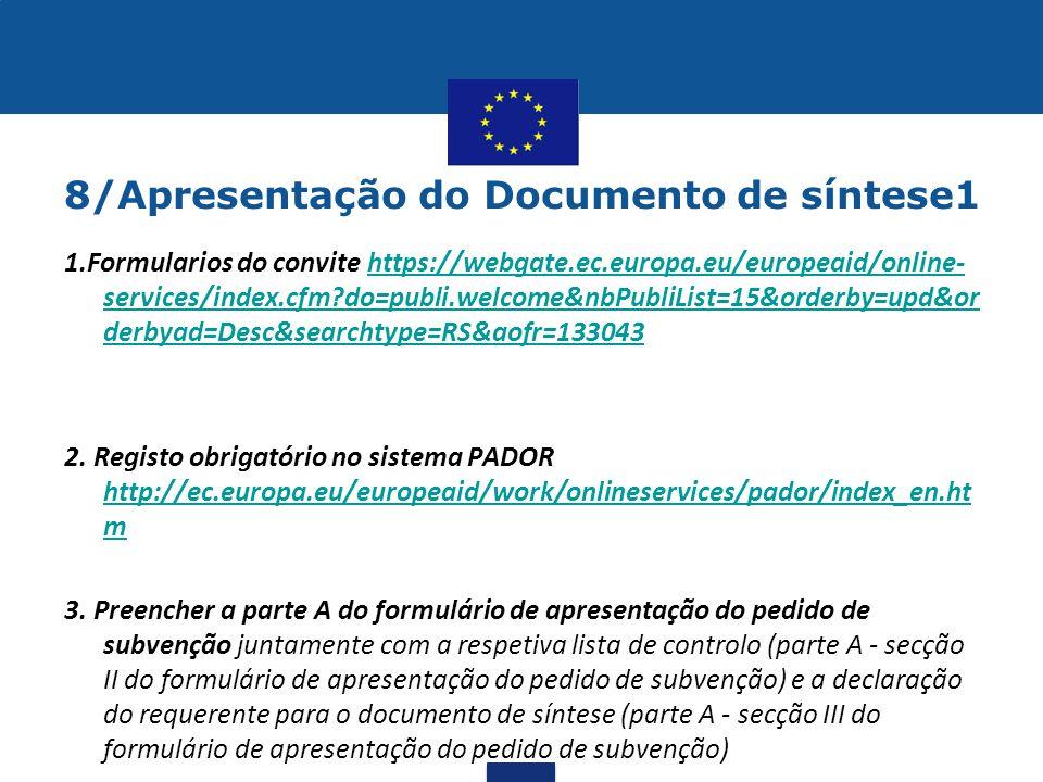8/Apresentação do Documento de síntese1 1.Formularios do convite https://webgate.ec.europa.eu/europeaid/online- services/index.cfm?do=publi.welcome&nb