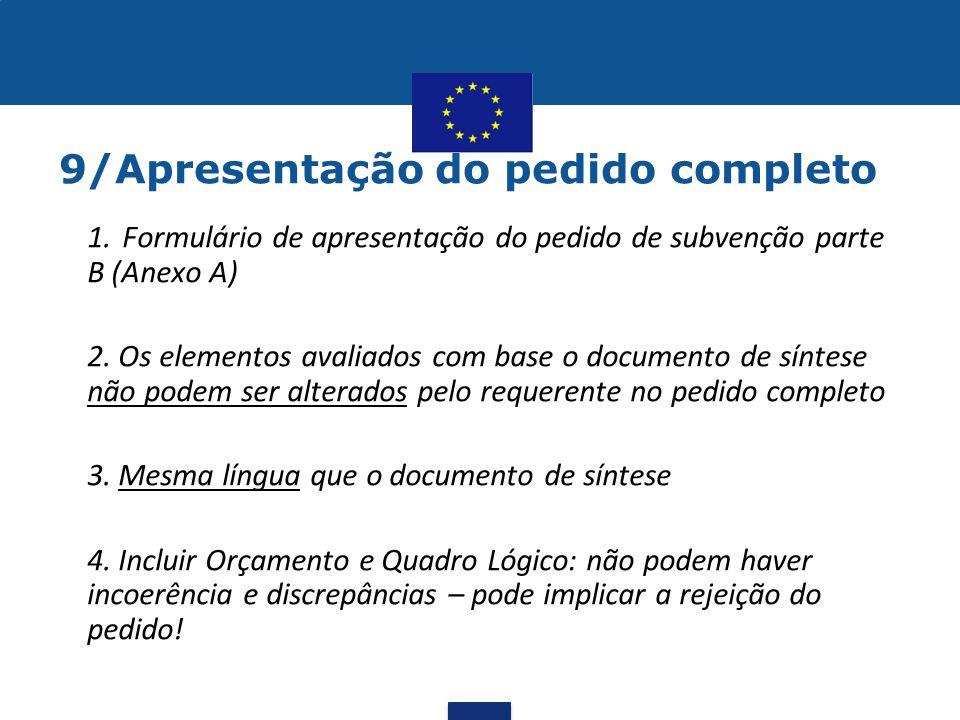 9/Apresentação do pedido completo 1. Formulário de apresentação do pedido de subvenção parte B (Anexo A) 2. Os elementos avaliados com base o document