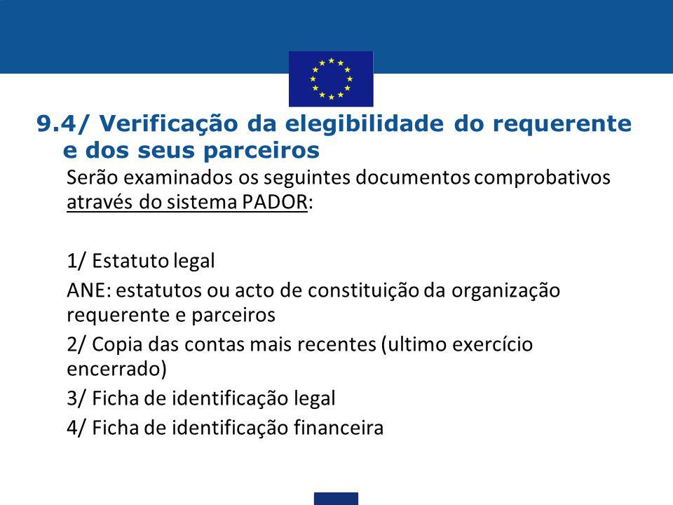 9.4/ Verificação da elegibilidade do requerente e dos seus parceiros •Serão examinados os seguintes documentos comprobativos através do sistema PADOR: