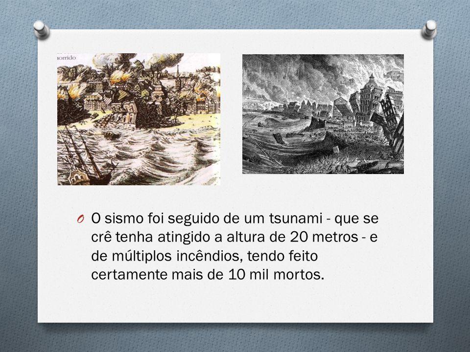 O O sismo foi seguido de um tsunami - que se crê tenha atingido a altura de 20 metros - e de múltiplos incêndios, tendo feito certamente mais de 10 mi