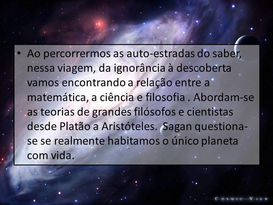 • Vemos como é que na Jónia nasceu o pensamento racional, como foi possível o Homem explicar, entender o que antes era misterioso e incontrolável, ou como de um caos inicial, a Humanidade foi caminhando para o Cosmos.