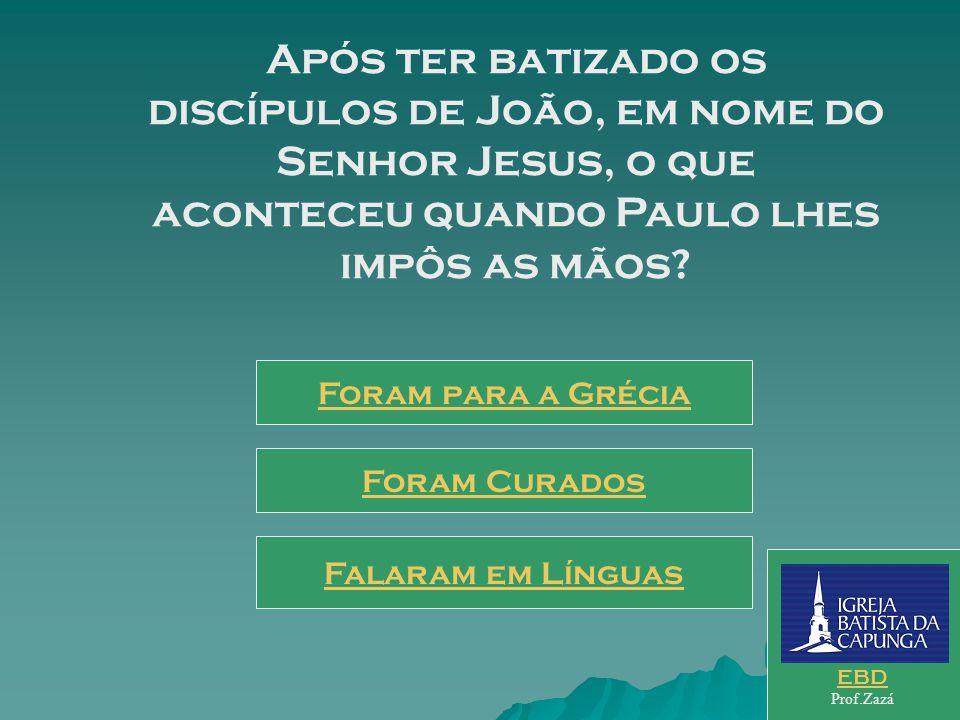 Após ter batizado os discípulos de João, em nome do Senhor Jesus, o que aconteceu quando Paulo lhes impôs as mãos.