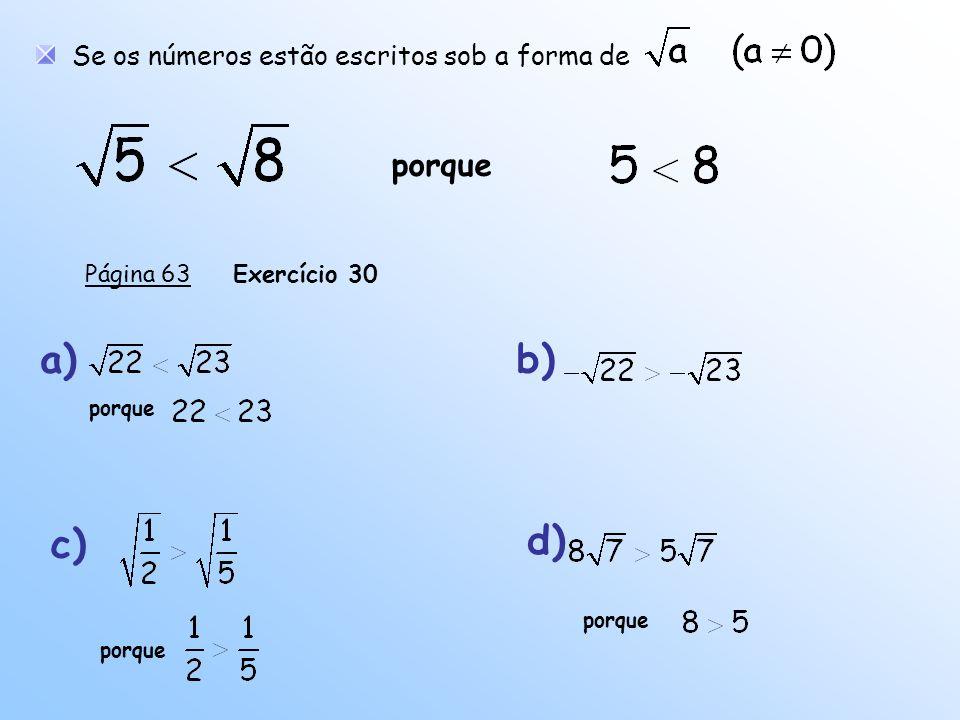 Se os números estão escritos sob a forma de porque Página 63Exercício 30 a)b) porque c) d) porque