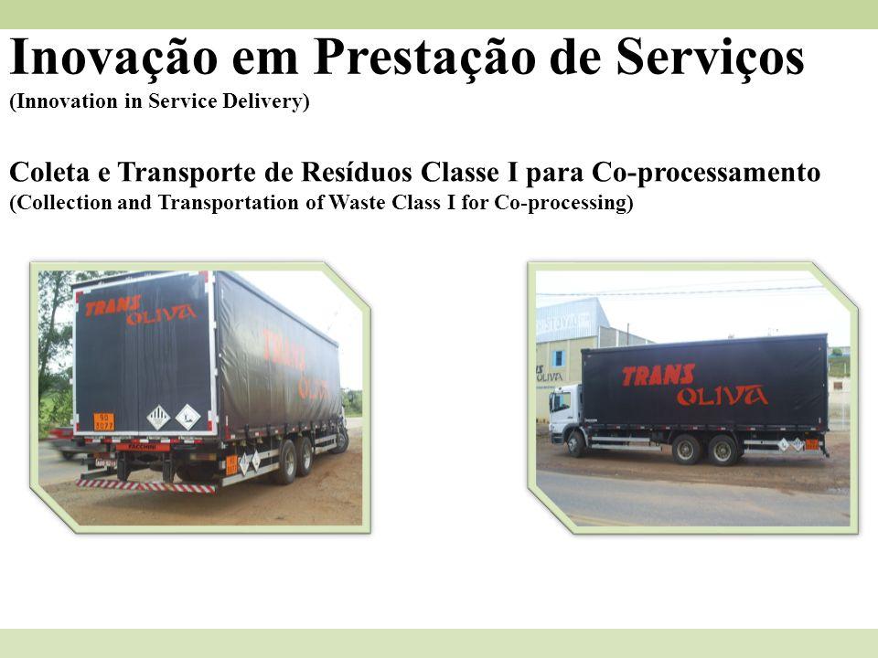Inovação em Prestação de Serviços (Innovation in Service Delivery) Coleta e Transporte de Resíduos Classe I para Co-processamento (Collection and Tran