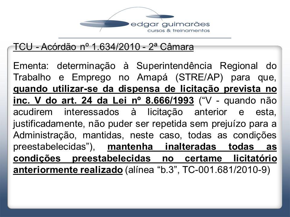 TCU - Acórdão nº 1.634/2010 - 2ª Câmara Ementa: determinação à Superintendência Regional do Trabalho e Emprego no Amapá (STRE/AP) para que, quando uti