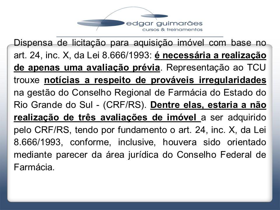 Dispensa de licitação para aquisição imóvel com base no art. 24, inc. X, da Lei 8.666/1993: é necessária a realização de apenas uma avaliação prévia.