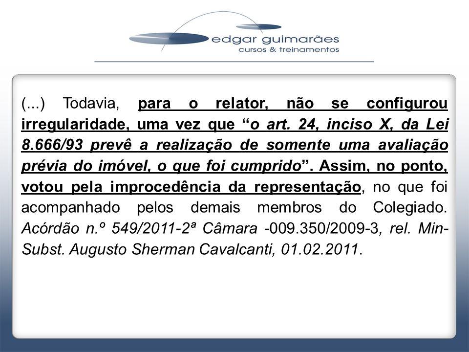 """(...) Todavia, para o relator, não se configurou irregularidade, uma vez que """"o art. 24, inciso X, da Lei 8.666/93 prevê a realização de somente uma a"""