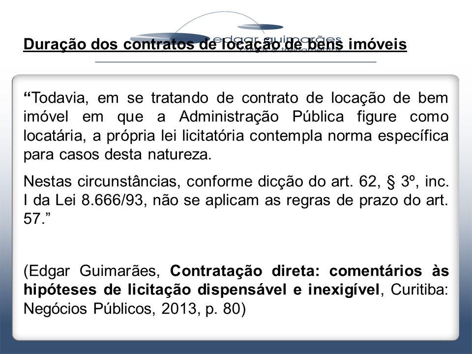 """Duração dos contratos de locação de bens imóveis """"Todavia, em se tratando de contrato de locação de bem imóvel em que a Administração Pública figure c"""