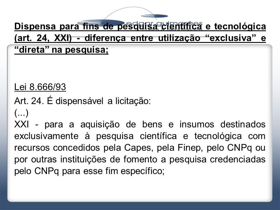 """Dispensa para fins de pesquisa científica e tecnológica (art. 24, XXI) - diferença entre utilização """"exclusiva"""" e """"direta"""" na pesquisa; Lei 8.666/93 A"""