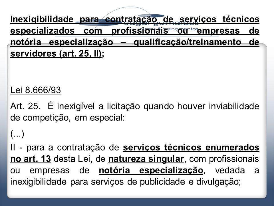 Inexigibilidade para contratação de serviços técnicos especializados com profissionais ou empresas de notória especialização – qualificação/treinament