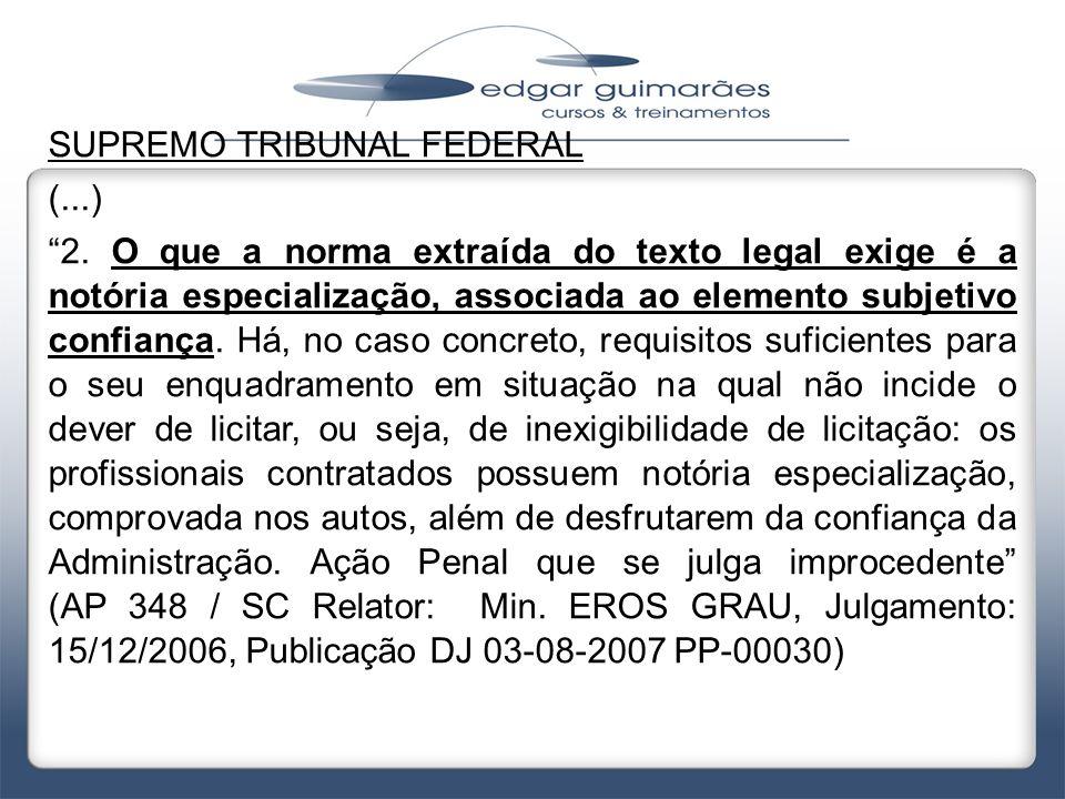 """SUPREMO TRIBUNAL FEDERAL (...) """"2. O que a norma extraída do texto legal exige é a notória especialização, associada ao elemento subjetivo confiança."""