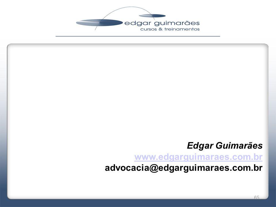 Edgar Guimarães www.edgarguimaraes.com.br advocacia@edgarguimaraes.com.br 65