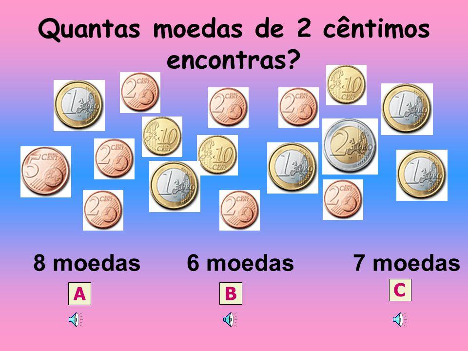Quantos euros há dentro do mealheiro? 11 Euros 10 Euros 12 Euros A B C