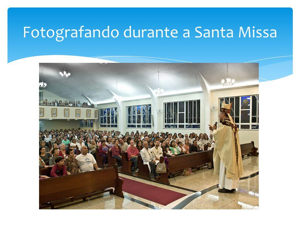 Fotografando durante a Santa Missa