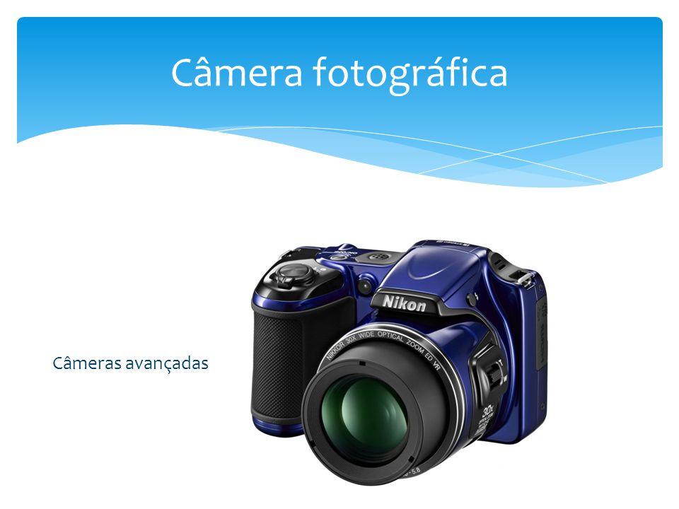 Câmera fotográfica Câmeras avançadas