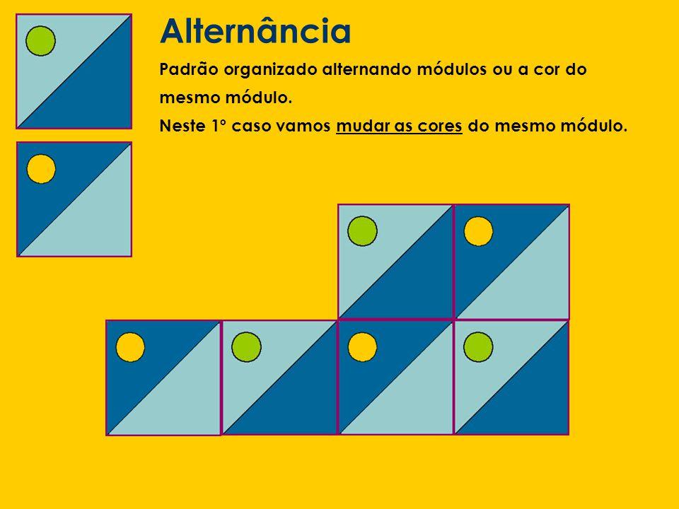 Alternância Padrão organizado alternando módulos ou a cor do mesmo módulo. Neste 1º caso vamos mudar as cores do mesmo módulo.
