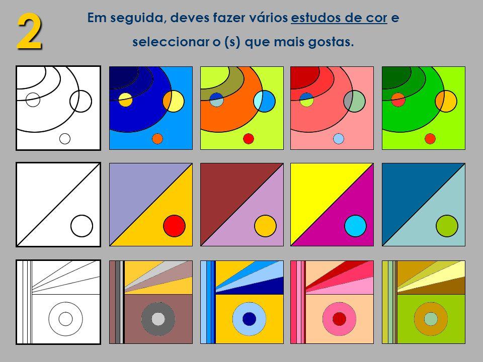 Em seguida, deves fazer vários estudos de cor e seleccionar o (s) que mais gostas. 2